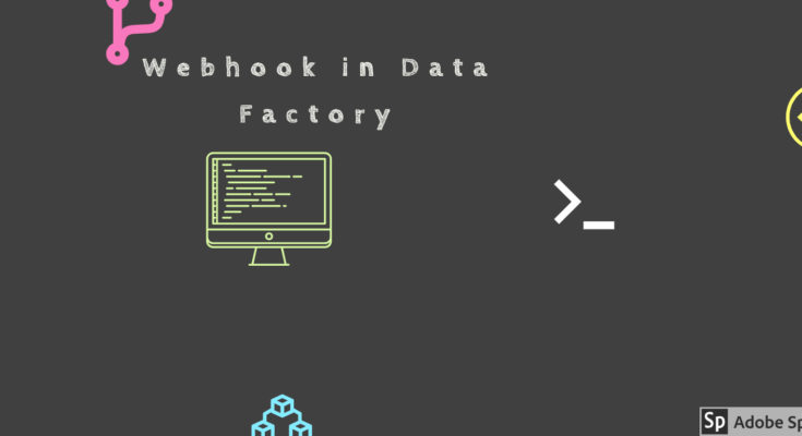 Azure Data Factory Webhook activity - Data is the new oil